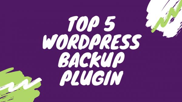 Top 5 plugin backup website wordpress tốt nhất 2020