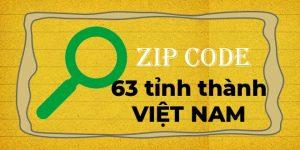 Danh sách mã bưu chính Việt Nam (mã zip code) mới nhất 2020
