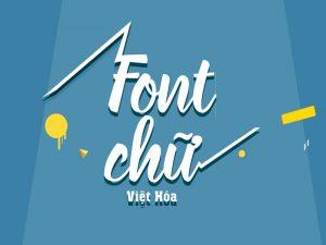 FULL Trọn bộ font chữ viết tay việt hóa đẹp cho máy tính