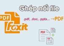 Hướng dẫn cách nối file pdf bằng foxit reader mới nhất 2020