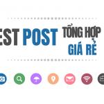 Báo giá dịch vụ Guest Post tăng độ trust cho site uy tín và chất lượng
