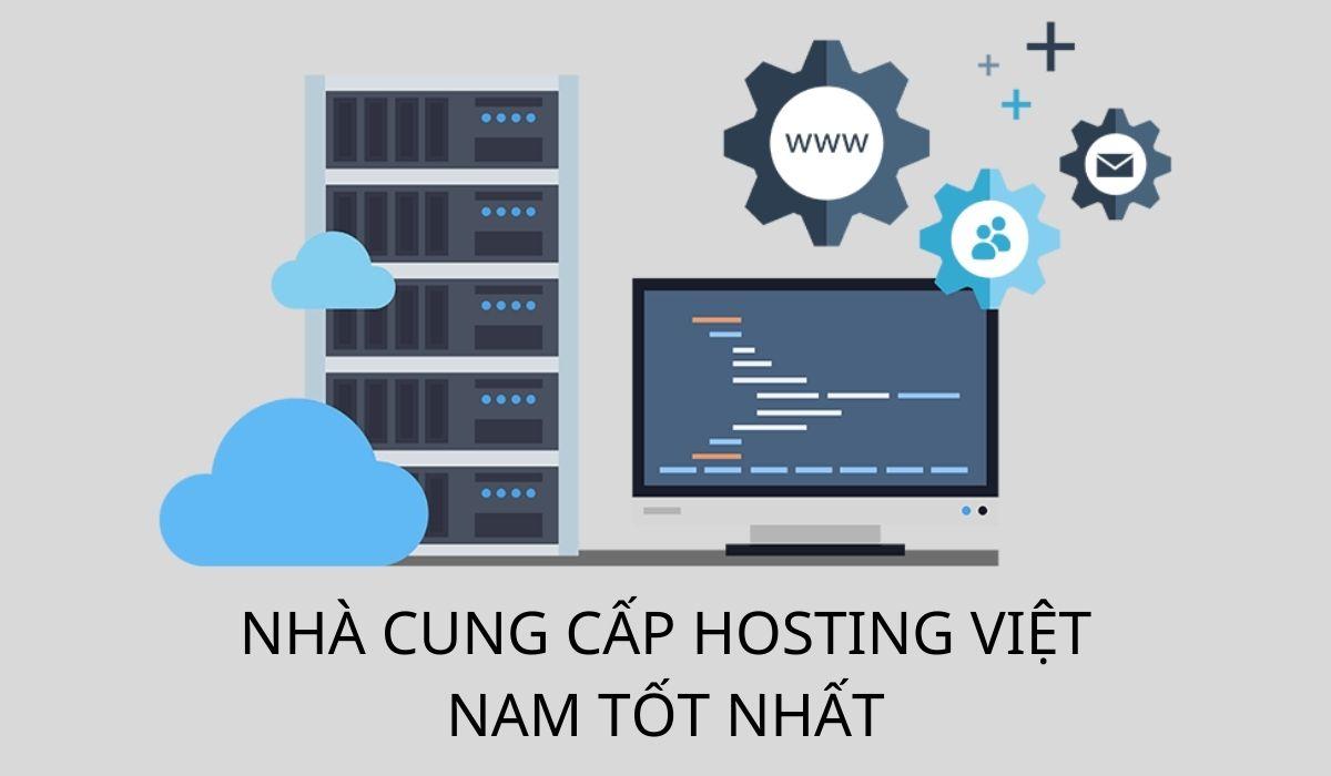 Top 10 hosting Việt Nam tốt nhất và đáng mua nhất hiện nay 2021