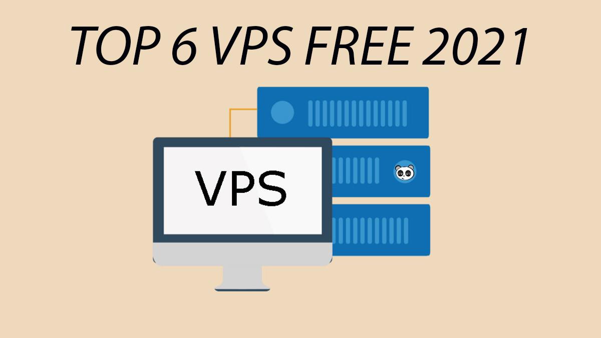Top 6 VPS Free tốt nhất 2021 hiện nay
